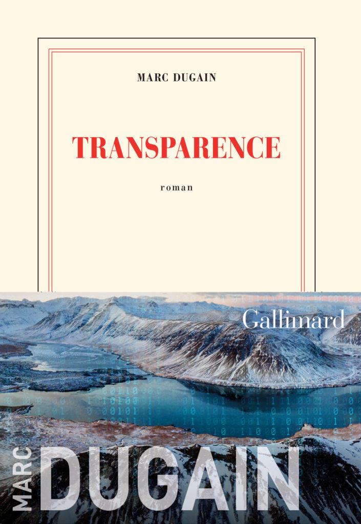 Couverture Livre Transparence Marc Dugain Copyright Gallimard